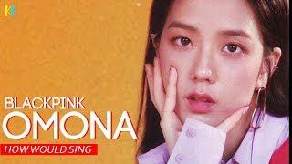 Gambar cover BLACKPINK - 'OMONA (어머나)' |  Line Distribution