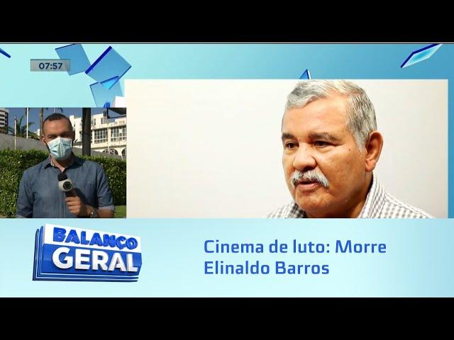Cinema de luto: Morre Elinaldo Barros