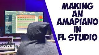 🔥🔥MAKING AN AMAPIANO BEAT IN FL STUDIO