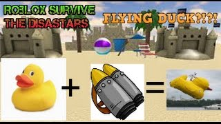 FLYING DUCK!?!!? Roblox Survive The disasters