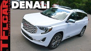 2018 GMC Terrain Denali: Three Things You Should Know!