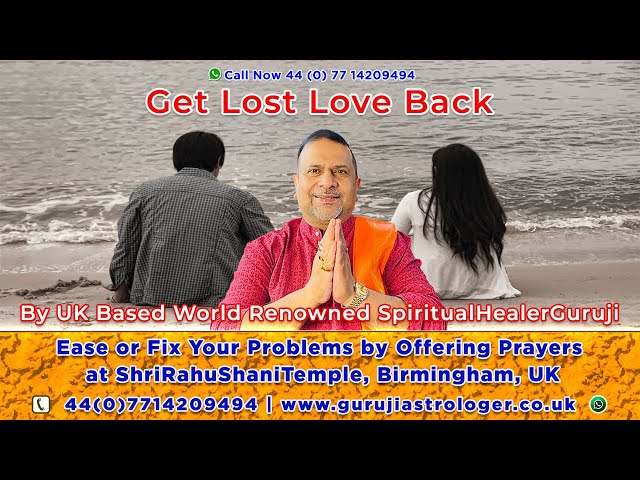 Get Lost Love Back Using Powerful Mantras🙏 By Renowned #SpiritualHealerGuruji Plz 📱 +44 7714209494