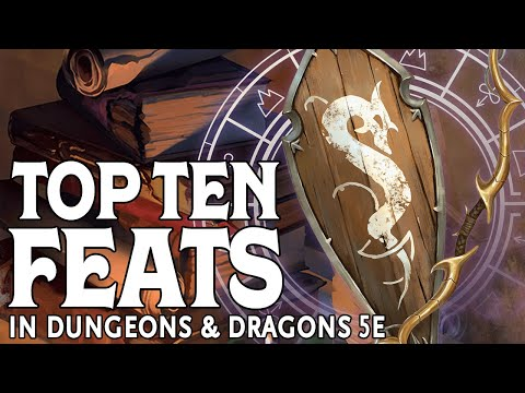 Our Top Ten Feats In Dungeons And Dragons 5e
