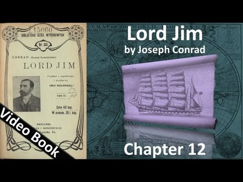 Chapter 12 - Lord Jim by Joseph Conrad