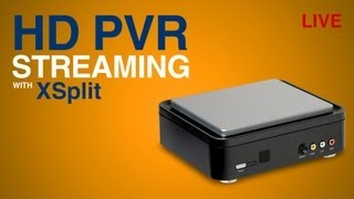 How to Stream With XSplit Using the Hauppauge HD PVR