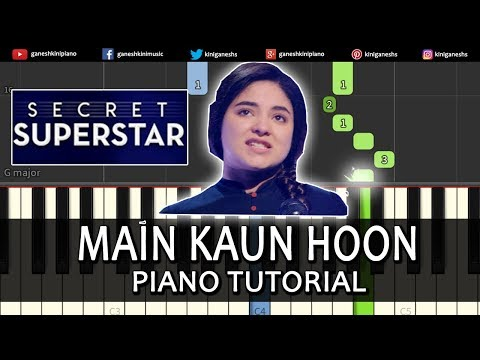 Main Kaun Hoon Song Secret Superstar| Piano Tutorials Chords Lesson Instrumental By Ganesh Kini