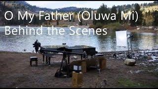 O My Father (Oluwa Mi) - Behind the Scenes/Interviews