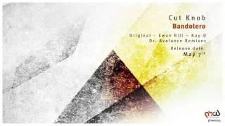 Cut Knob - Bandolero (Kay-D Remix)