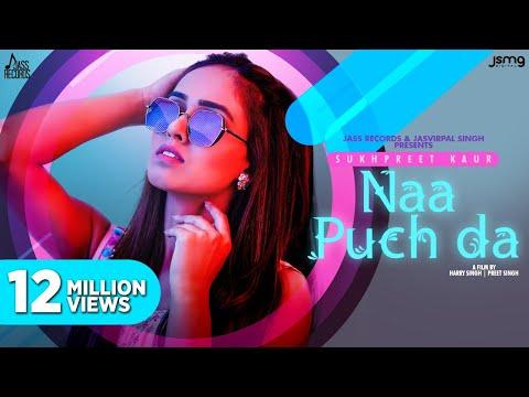 Naa Puch Da – Sukhpreet Kaur | Desi Crew