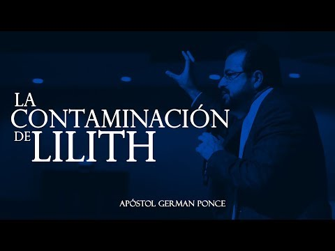 Apóstol German Ponce - La Contaminación De Lilith - domingo am 15 octubre 2017