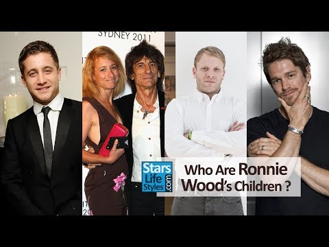 Who Are Ronnie Wood's Children ? [3 Daughters And 3 Sons] | The Rolling Stones Guitarist
