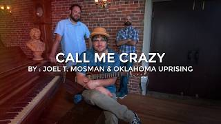 """Call Me Crazy"" (Lyric) by Joel T. Mosman & Oklahoma Uprising from the Bridges & Borderlines EP 2017"