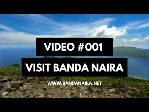 #001 Visit Banda Naira - The Tropical Island In The Banda Archipelago