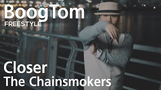 The Chainsmokers(ft.Halsey) - Closer(Macy Kate Cover) : BoogTom Dance FreeStyle
