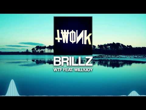 Brillz - WTF feat. Willy Joy