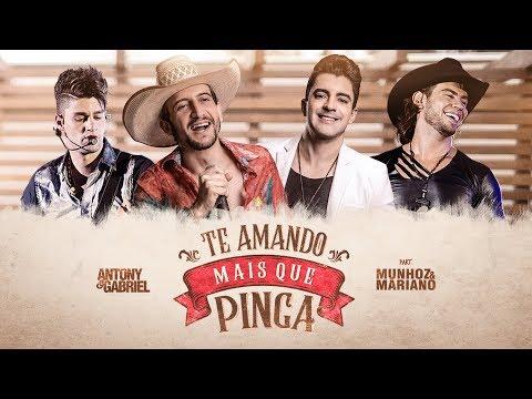 Antony e Gabriel ft. Munhoz e Mariano -  TE AMANDO MAIS QUE PINGA (Clipe Oficial)