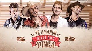 Download Video Antony e Gabriel ft. Munhoz e Mariano - TE AMANDO MAIS QUE PINGA (Clipe Oficial) MP3 3GP MP4