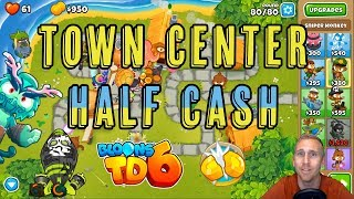 Bloons TD 6 Town Center Half Cash Guide
