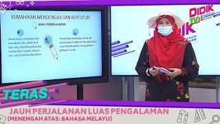 Teras (2021) | Menengah Atas: Bahasa Melayu – Jauh Perjalanan Luas Pengalaman
