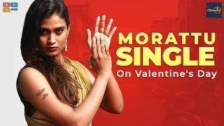 MORATTU SINGLE ON VALENTINE'S DAY ||Poornima Ravi || Araathi || Tamada Media