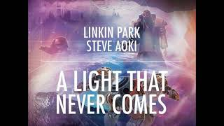 Linkin Park & Steve Aoki - A Light That Never Comes (Extended)