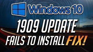 Windows 10 Update 1909 Fails to Install FIX - [Tutorial]