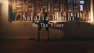Смотреть клип Natalia Damini - On The Floor