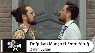 Gambar cover Doğukan Manço ft Emre Altuğ - Zalim Sultan