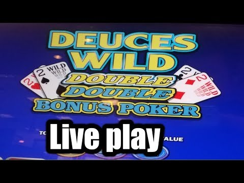 * Live Play * Video Poker | Deuces Wild | Double Double Bonus
