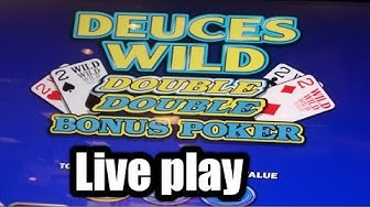 * Live play * Video poker | deuces wild | double double bonus
