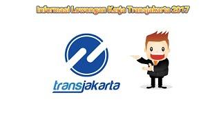 Informasi Lowongan Kerja Transjakarta 2017