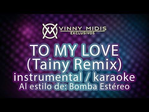 To My Love (Tainy Remix MIDI Karaoke DEMO) - Bomba Estéreo