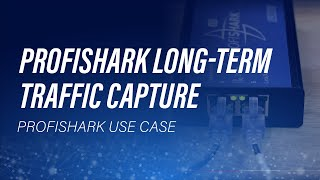 ProfiShark Long-term Traffic Capture by Mike Pennacchi