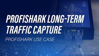 ProfiShark Long-term Traffic Capture by Mike Pennacchi