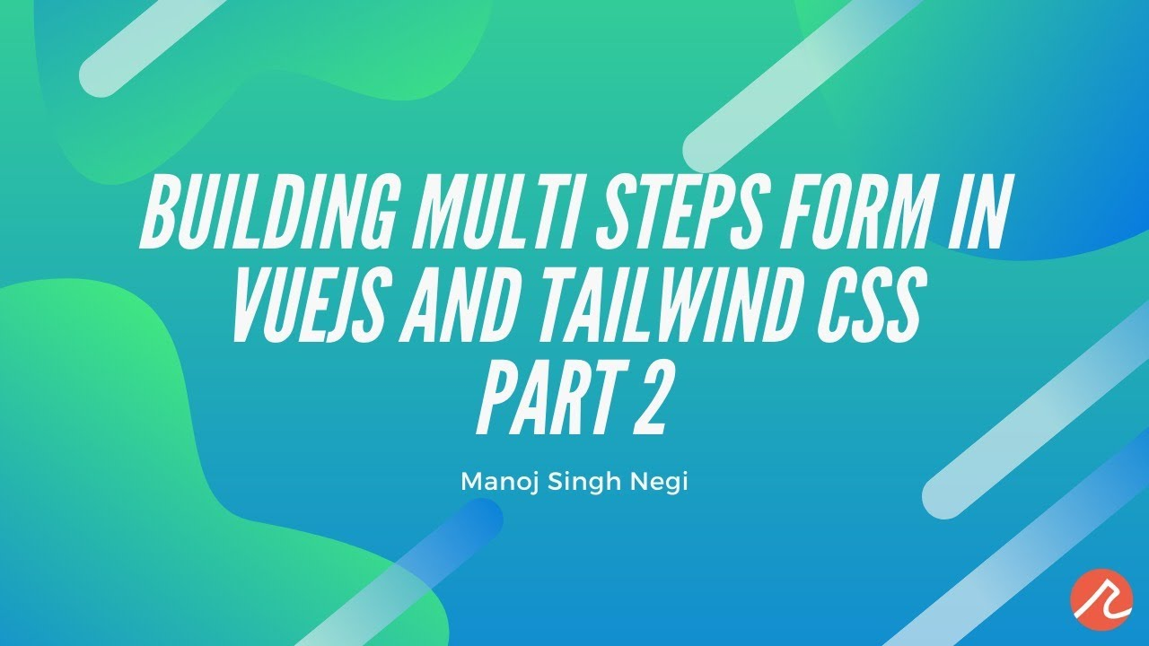 Building Multi Steps form in VueJS and Tailwind CSS - PART 2