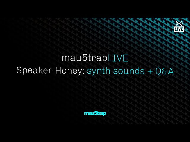 mau5trapLIVE: synth sounds with Speaker Honey