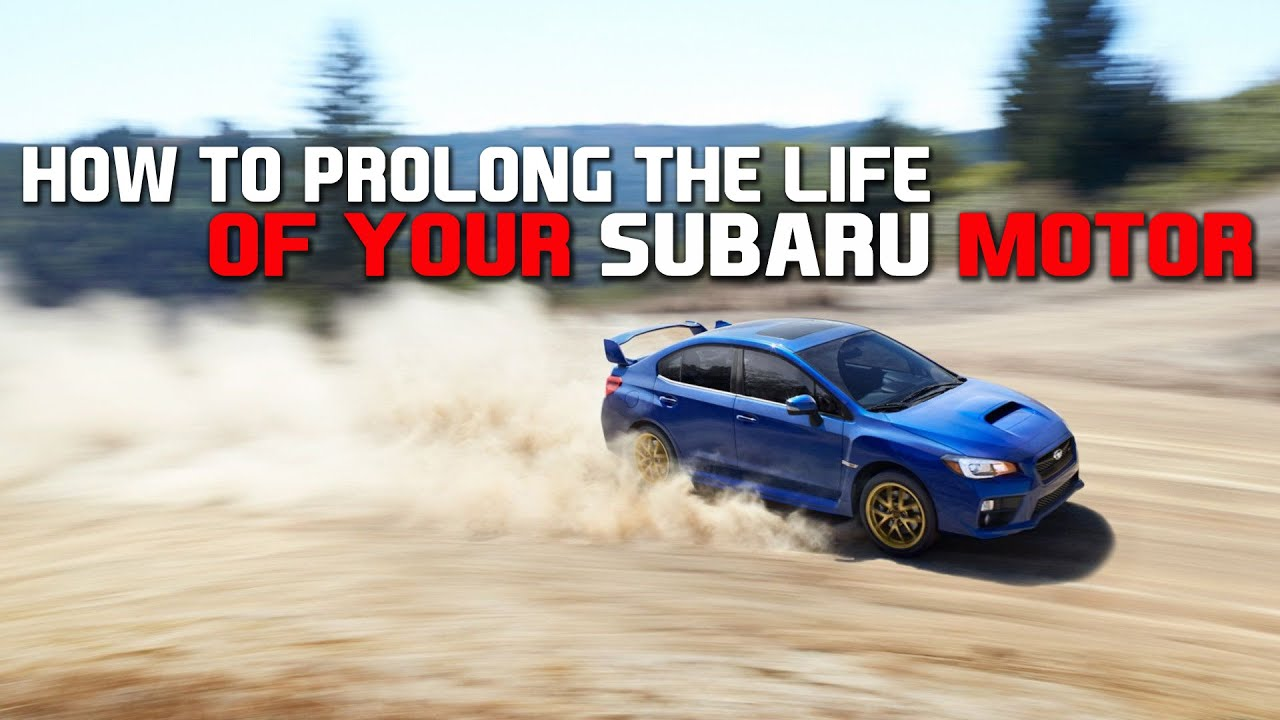 FIVE THINGS YOU CAN DO TO PROLONG THE LIFE OF YOUR SUBARU ENGINE