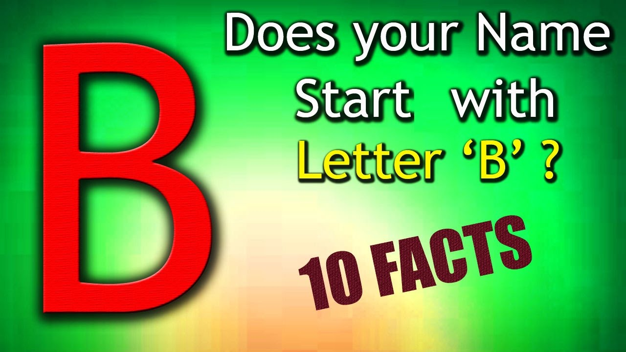 10 Facts about the People whose name starts with Letter 'B