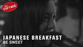Japanese Breakfast - Be Sweet (live performance for The Current)