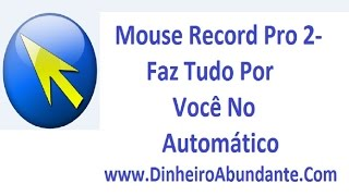 Como Baixar, Configurar, Usar o Mouse Recorder Pro 2 Completo - download, configure and use program