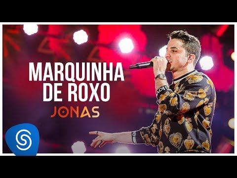 Jonas Esticado – Marquinha De Roxo (Letra)