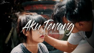 Gambar cover Happy Asmara - Aku Tenang ( Official Music Video Lyrics )