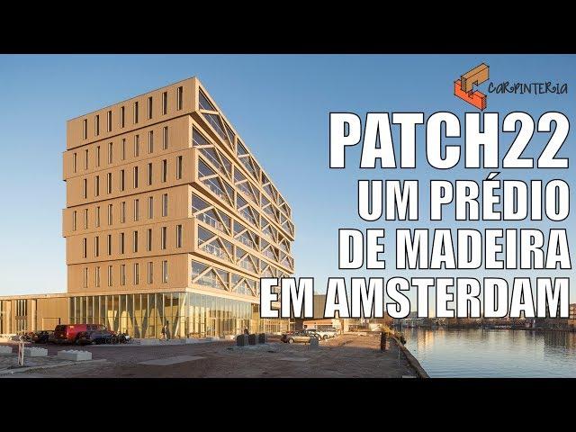 Patch22 - Prédio de Madeira em Amsterdã