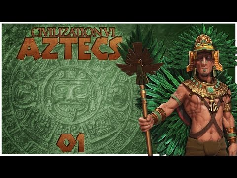 Civilization 6 As The Aztecs - Episode 1 ...The Brave Eagle Warriors...
