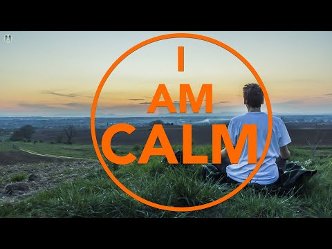 I Am Calm Affirmations to Relax and Clear Your Mind of Negative Thoughts