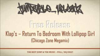 Klap's - Return To Bedroom With Lollipop Girl (Chicago Zone Megamix)