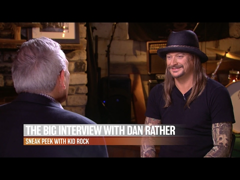 The Big Interview with Dan Rather: Kid Rock - Sneak Peek | AXS TV