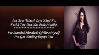 Phir Bhi Tumko Chaahungi - Shraddha Kapoor - Half Girlfriend - Lyrical Video With Translation