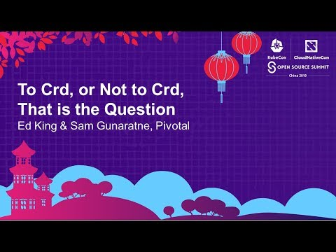 To Crd, Or Not To Crd, That Is The Question - Ed King & Sam Gunaratne, Pivotal