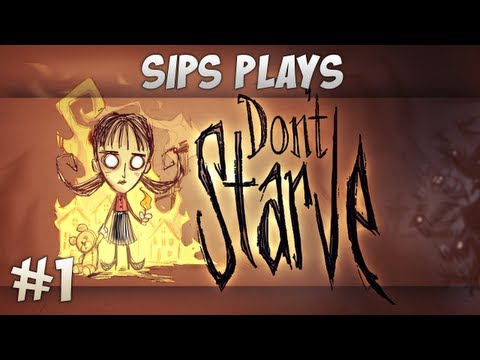 Sips Plays Don't Starve (Willow) - Part 1 - Willow's Big Day